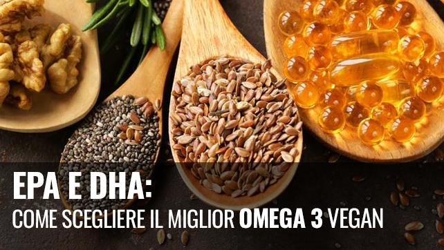 Epa e Dha: come scegliere il miglior omega 3 vegan